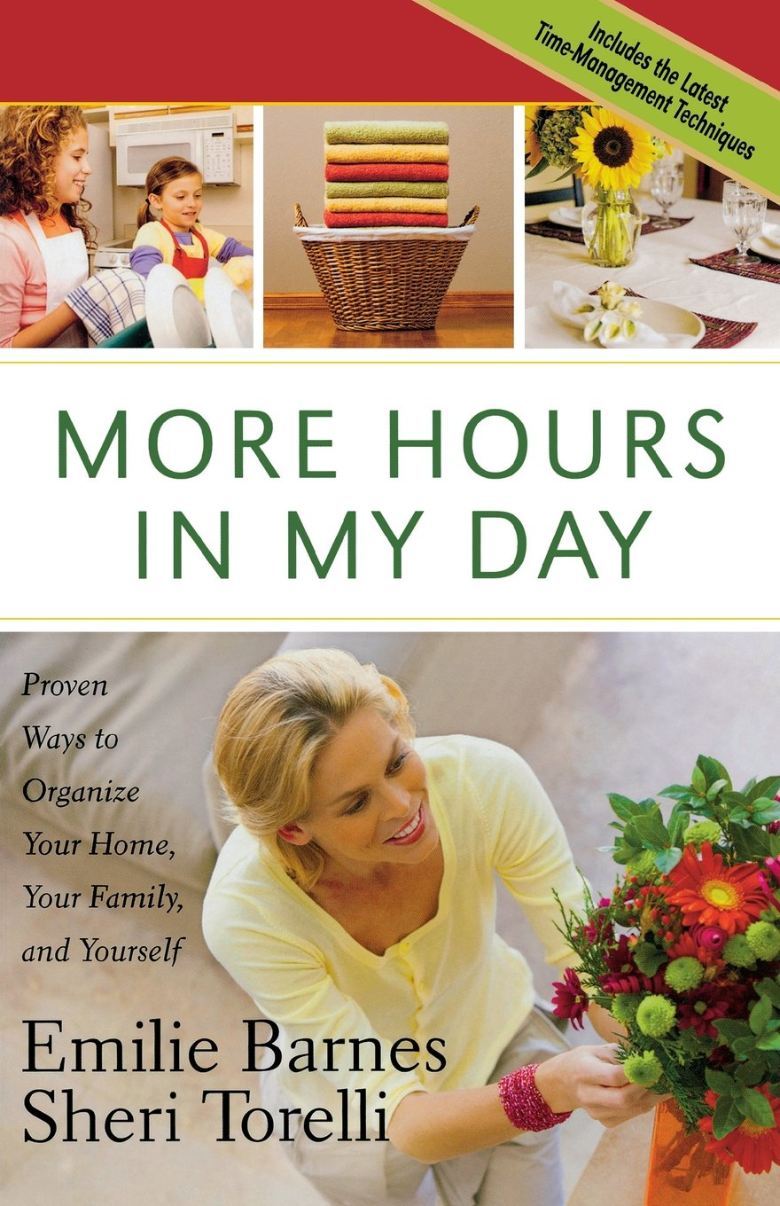 More Hours in My Day: Proven Ways to Organize Your Home, Your Family, and Yourself pdf