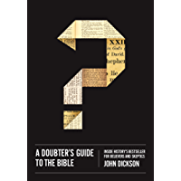 A Doubter's Guide to the Bible: Inside History's Bestseller for Believers and Skeptics