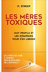 Les mères toxiques (Essai - Psychologie) (French Edition) Kindle Edition
