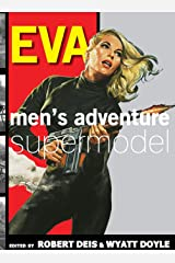 Eva: Men's Adventure Supermodel (The Men's Adventure Library) Hardcover