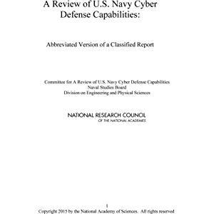 A Review of U.S. Navy Cyber Defense Capabilities: Abbreviated Version of a Classified Report