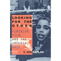 Looking for the Other: Feminism, Film and the Imperial Gaze