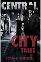Central City Tales (Welcome To Central City) Kindle Edition