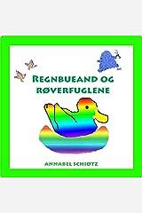 Regnbueand og røverfuglene: En morsom bok for barn om snille troll, en and og noen slemme fugler (Trollfortellinger Book 2) (Norwegian Edition) Kindle Edition