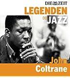 DIE ZEIT Edition: Legenden des Jazz - John Coltrane