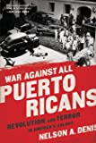 War Against All Puerto Ricans: Revolution and