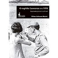 O Capitão Lamarca e a VPR: Repressão Judicial no Brasil