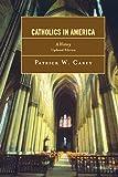 Catholics in America: A History