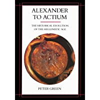 Alexander to Actium – The Historical Evolution of the Hellenistic Age (Paper)