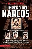 L'impero dei narcos. La vera storia dell'uomo che ha sfidato la più grande organizzazione criminale del mondo