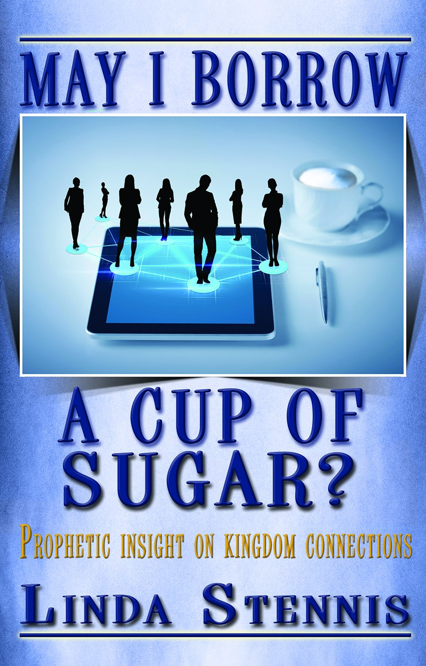 Download May I Borrow a Cup of Sugar? Prophetic Insights on Kingdom Connections ebook