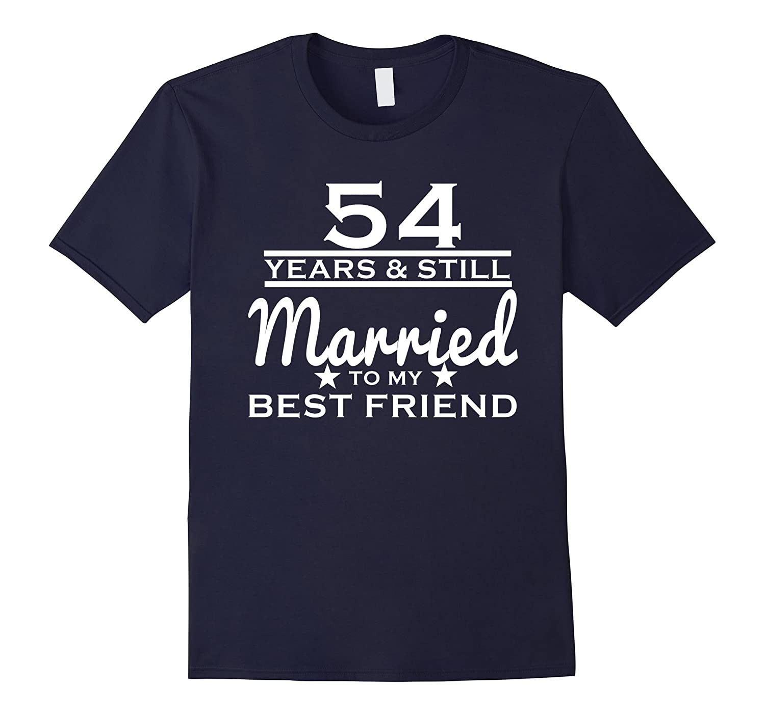 54 Years Still Married to my Best Friend - 54th Wedding Gift-TH