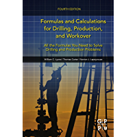 Formulas and Calculations for Drilling, Production, and Workover: All the Formulas You Need to Solve Drilling and…