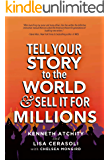 Tell Your Story to the World & Sell It for Millions