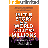 Tell Your Story to the World & Sell It for Millions (English Edition)