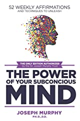 52 Weekly Affirmations: Techniques to Unleash the Power of Your Subconscious Mind Paperback