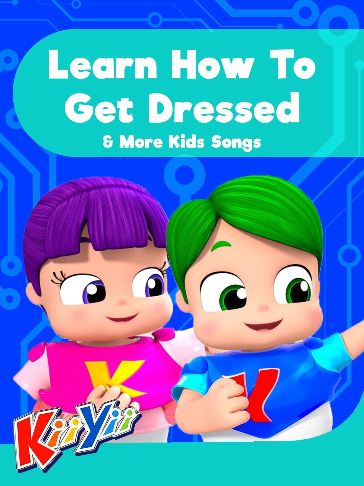 KiiYii - Learn How To Get Dressed & More Kids Songs