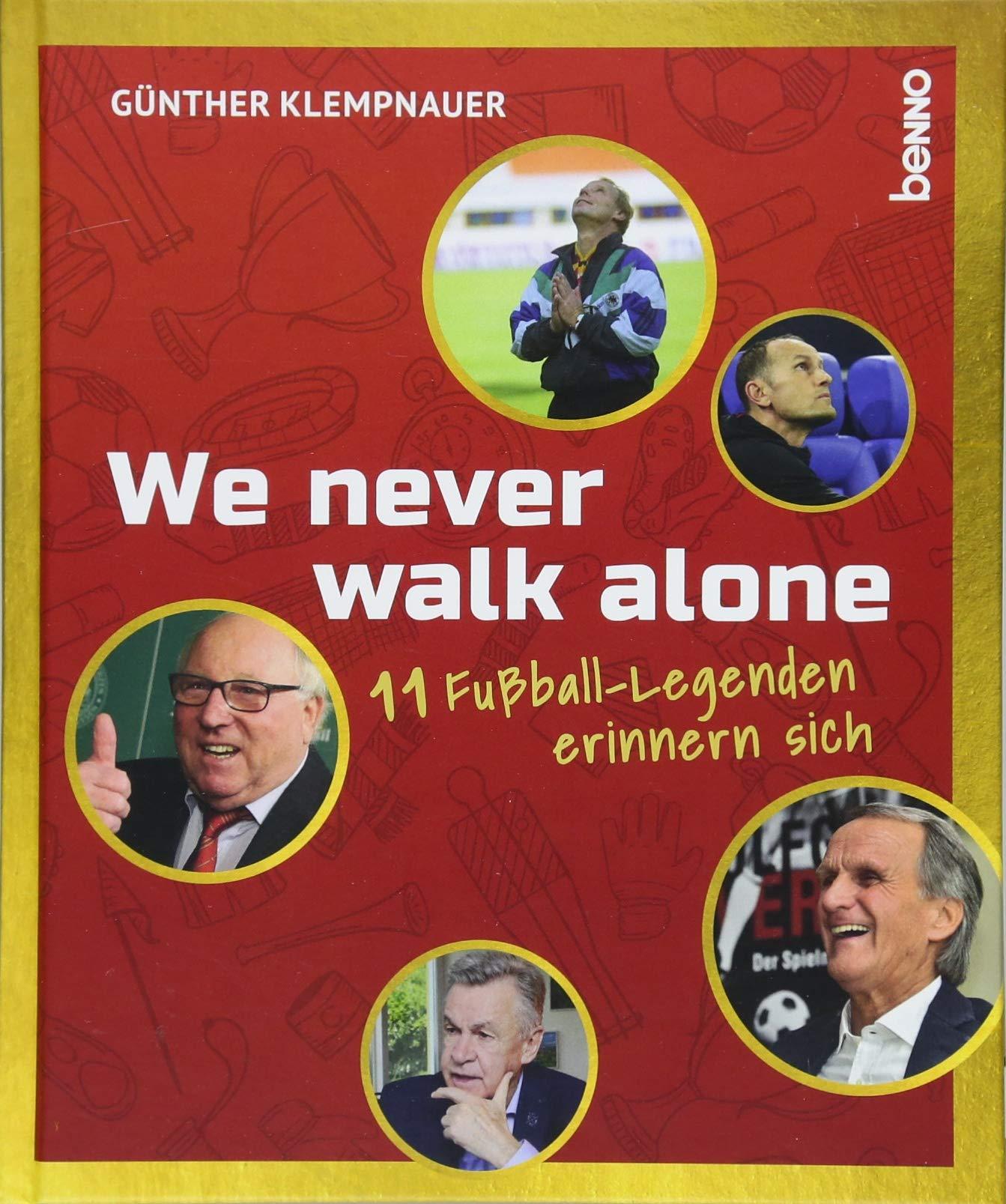 We never walk alone: 11 Fußball-Legenden erinnern sich