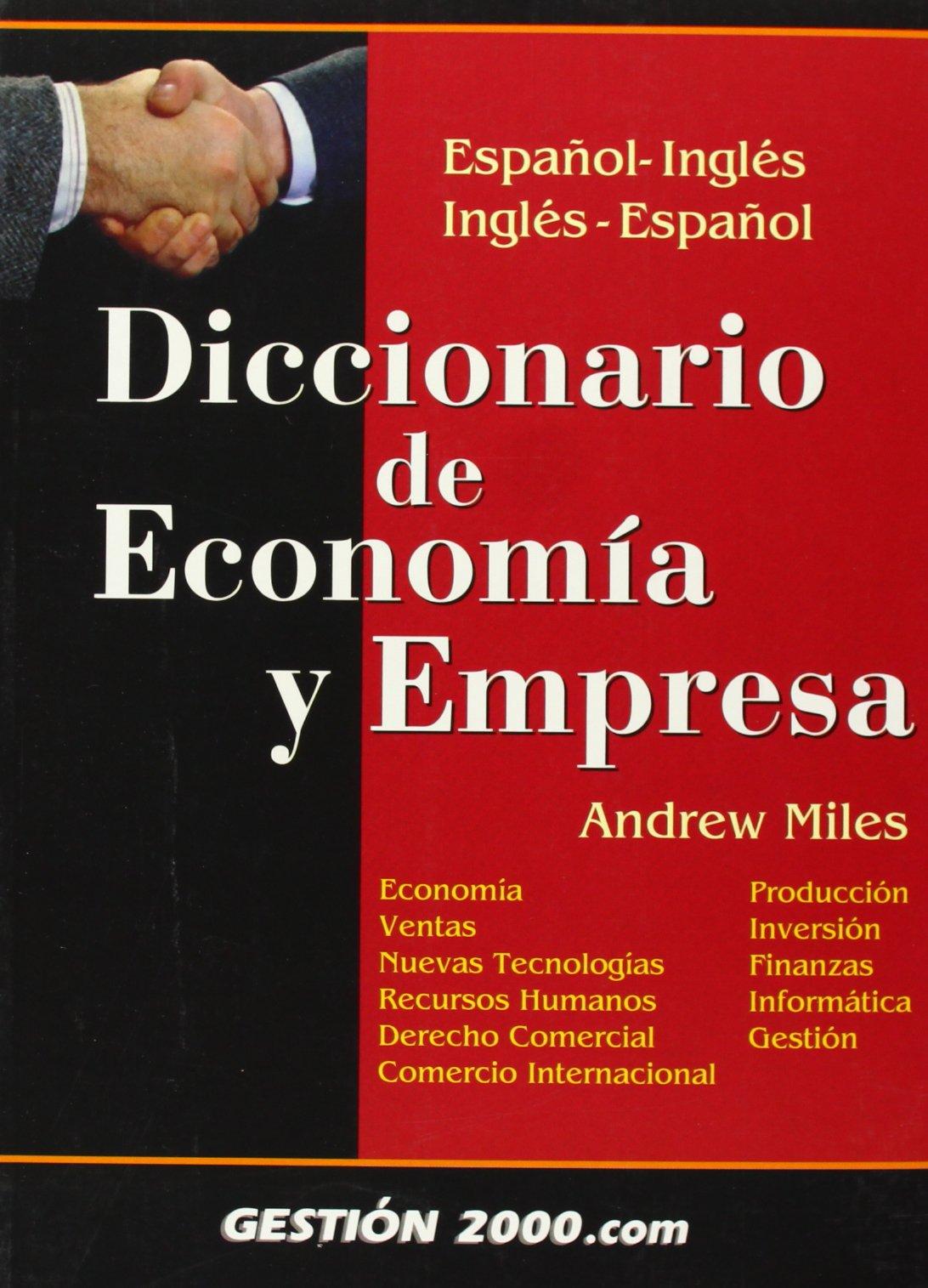 Diccionario de economia y empresa / Economics and Business Dictionary (Spanish Edition)