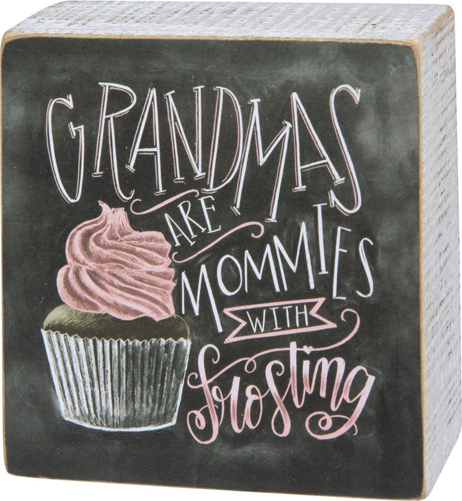 Primitives by Kathy Wooden Chalk Art Box Sign, 4 x 4-Inches, Grandmas are Mommies with Frosting