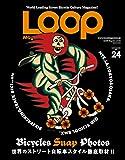 LOOP Magazine - ループ マガジン - Vol.24 (サンエイムック)