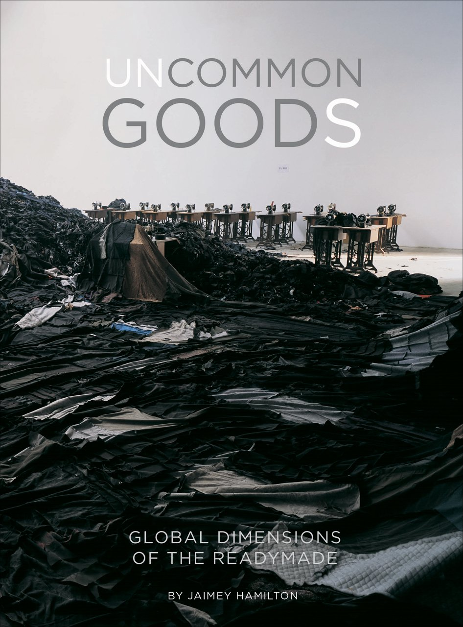 Download Uncommon Goods: Global Dimensions of the Readymade PDF