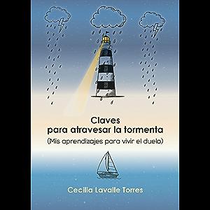 Claves para atravesar la tormenta: Mis aprendizajes para vivir el duelo (Spanish Edition)