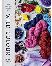 Wild Colour: How to Make and Use Natural Dyes