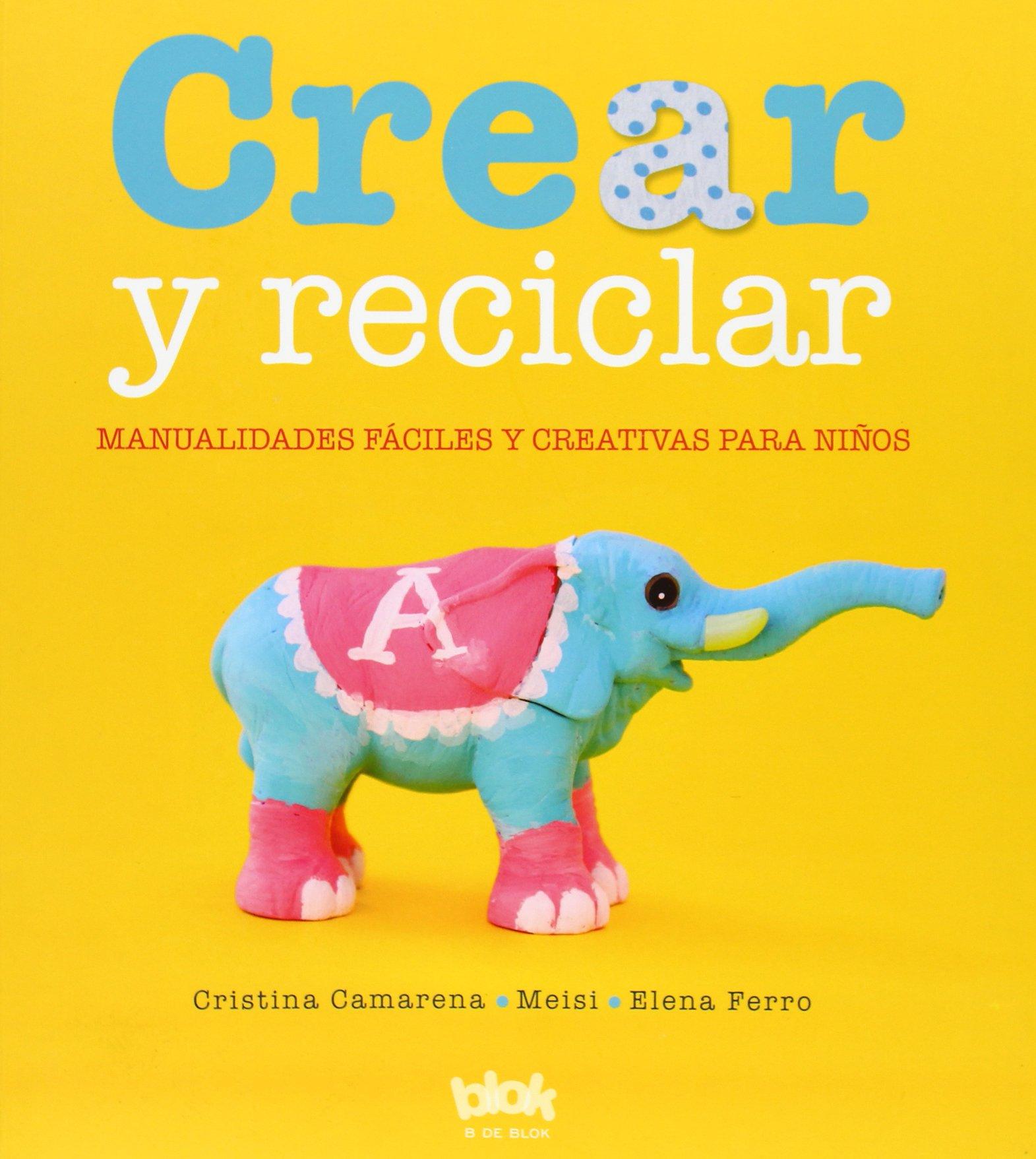 Download Crear y reciclar / Create and Recycle: Manualidades faciles y creativas para nin os / Easy and Creative Crafts for Children (Spanish Edition) PDF