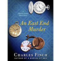 An East End Murder: A Charles Lennox Short Story (Charles Lenox Mysteries) (English Edition)