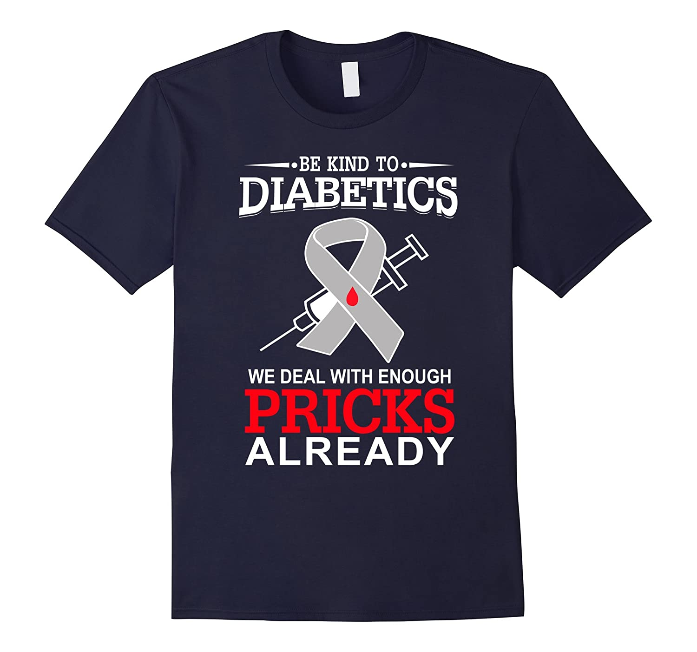Nurse - BE KIND TO DIABETICS Tee Shirt-FL