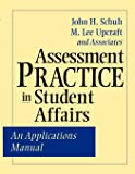 Assessment Practice in Student Affairs: An Applications Manual