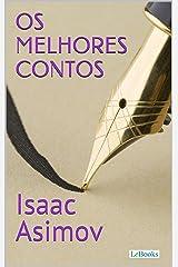 Os Melhores Contos de Isaac Asimov (Col. Melhores Contos) eBook Kindle