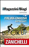 il Ragazzini/Biagi Concise Italian-English Dictionary / Dizionario Italiano-Inglese