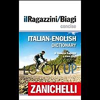 il Ragazzini/Biagi Concise Italian-English Dictionary / Dizionario Italiano-Inglese (Italian Edition)
