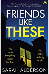 Friends Like These: A gripping psychological thriller with a shocking twist Kindle Edition