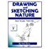 Drawing and Sketching Nature (Teach Yourself To Draw Book 3)