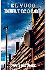 EL YUGO MULTICOLOR (Spanish Edition) Kindle Edition