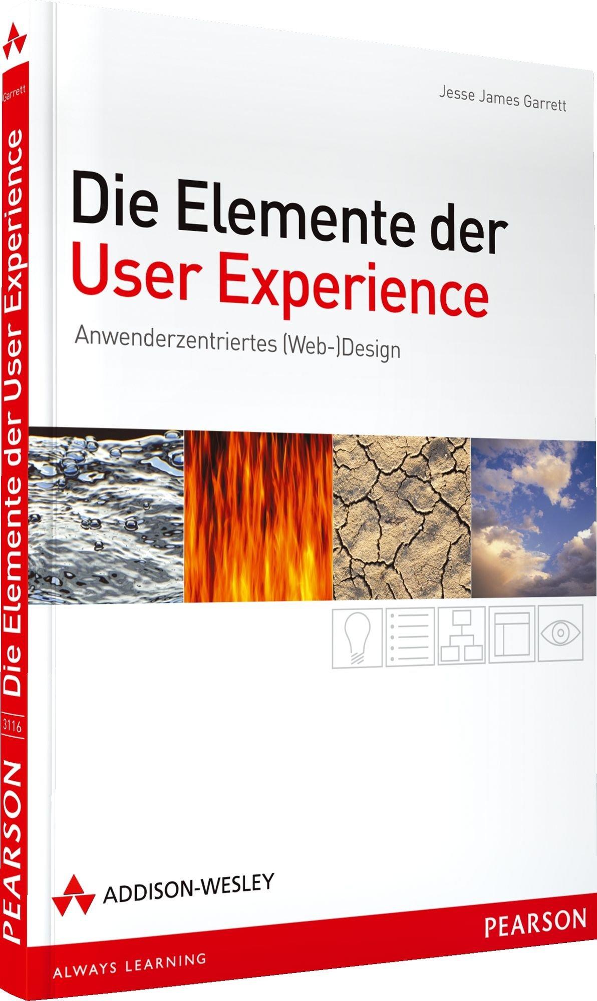 Die Elemente der User Experience - Die Elemente der User Experience. Anwenderzentriertes (Web-)Design (Sonstige Bücher AW) Taschenbuch – 1. Dezember 2011 Jesse James Garrett Addison-Wesley Verlag 3827331161 19538470
