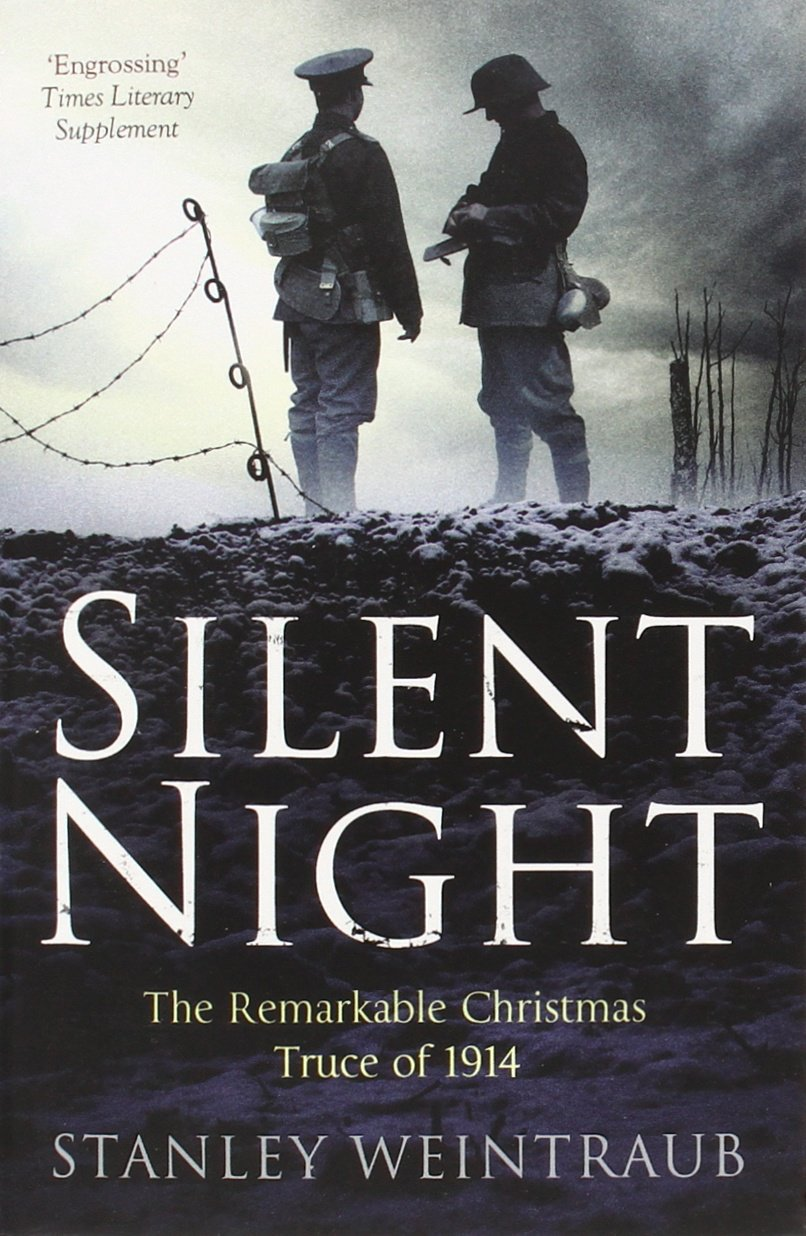 Christmas Truce Of 1914.Silent Night The Remarkable Christmas Truce Of 1914 Amazon