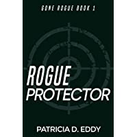 Rogue Protector: A Gone Rogue Romantic Suspense Standalone
