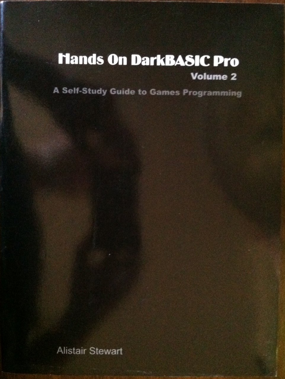 Download Hands on DarkBASIC Pro Volume 2: A Self-Study Guide to Games Programming pdf epub