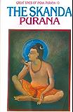 Skanda Purana (Great Epics of India: Puranas Book 13)