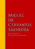 Obras - Colección de Miguel de Cervantes: Biblioteca de Grandes Escritores