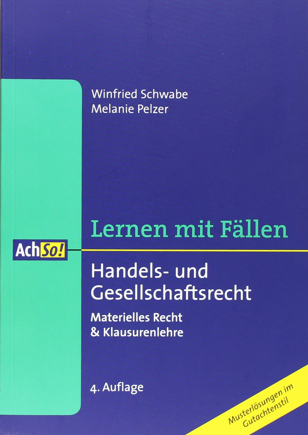 Handels- und Gesellschaftsrecht: Materielles Recht & Klausurenlehre