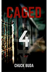 Caged 4: A Post-Apocalyptic Dystopian Thriller (Zombie Lockup Series) Kindle Edition
