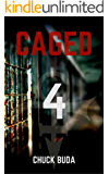 Caged 4: A Post-Apocalyptic Dystopian Thriller (Zombie Lockup Series)