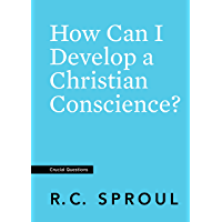 How Can I Develop a Christian Conscience? (Crucial Questions) (English Edition)