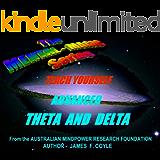 TEACH YOURSELF ADVANCED THETA AND DELTA (The Mental Magic Series)