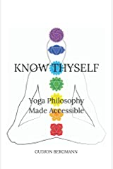 Know Thyself: Yoga Philosophy Made Accessible Kindle Edition